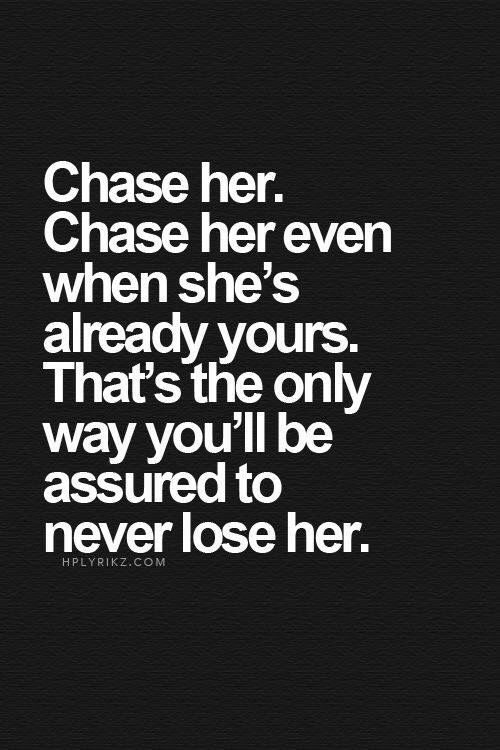 Long Distance Love Quotes : This goes for chasing him too
