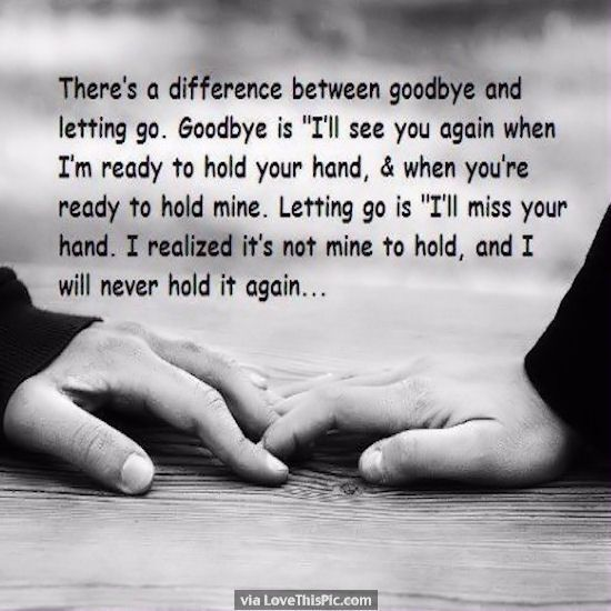 Love Quotes For Her Theres A Difference Between Goodbye And Letting Go Love Love Quotes Quotes Quote Quotess Bringing You The Best Creative Stories From Around The World