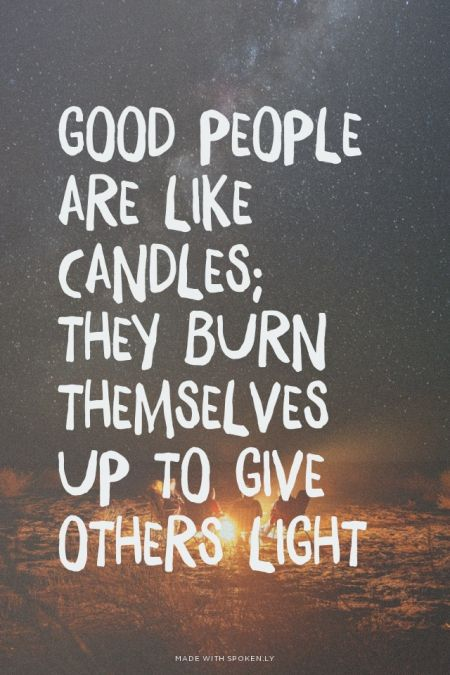 A Good Quote Classy Best Quotes About Wisdom  Good People Are Like Candles They Burn