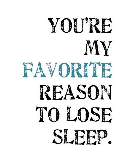 Long Distance Love Quotes Youre My Favorite Reason To Lose Sleep