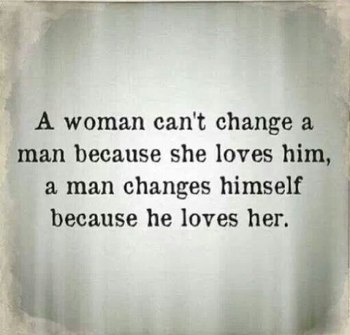How To Love A Woman Quotes Awesome Love Quotes For Her A Woman Can't Change A Man Because She Loves