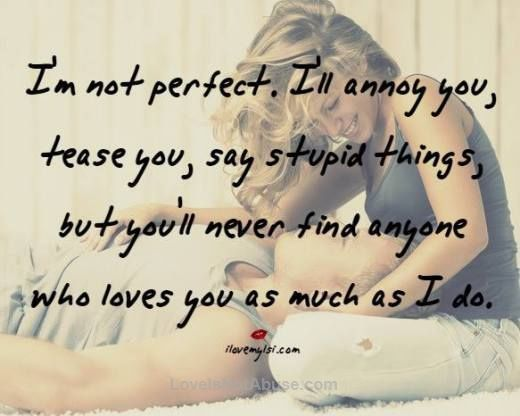 Love Quotes For Her I Am Not Perfect But No One Will Love You As