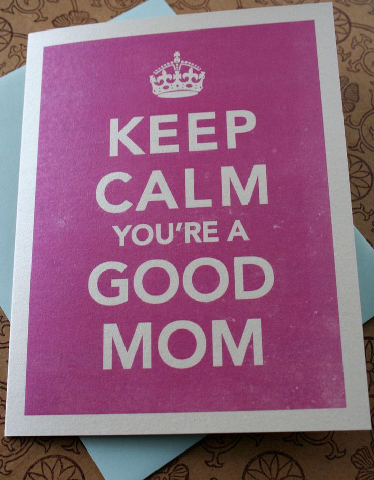 Love Quotes For Her: Keep Calm You\'re A Good Mom ...