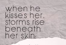 Love Quotes For Her: When He Kisses Her, Storms Rise Beneath Her Skin; For  She Is The Ocean And He Heu2026