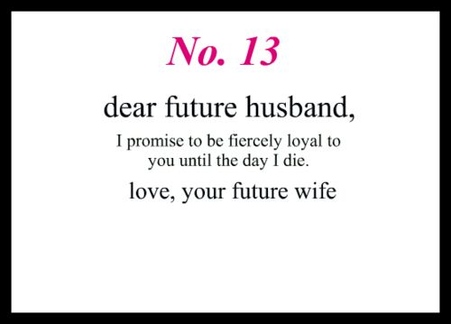 Love Quotes For Him Dear Future Husband I Promise To Be Fiercely