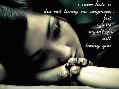 Love Quotes For Him I Dont Hate You For Not Loving Me Anymore But