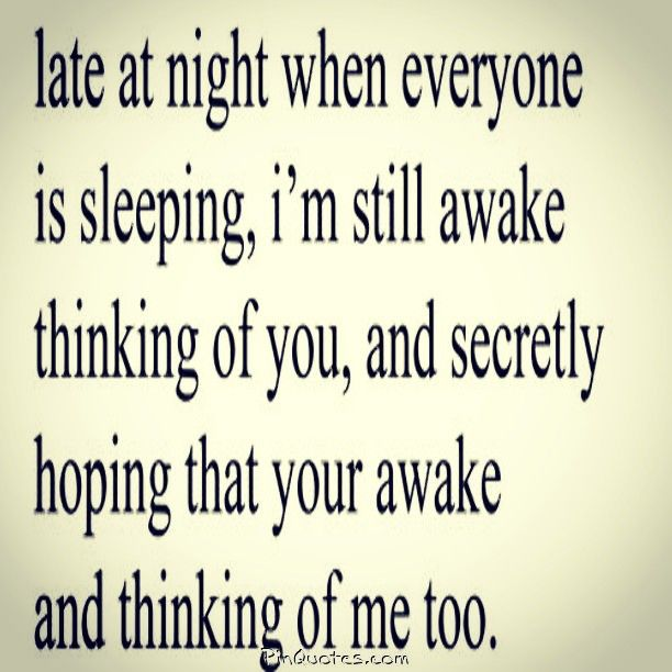 Love Quotes For Him : I spend a lot of late night hours ...