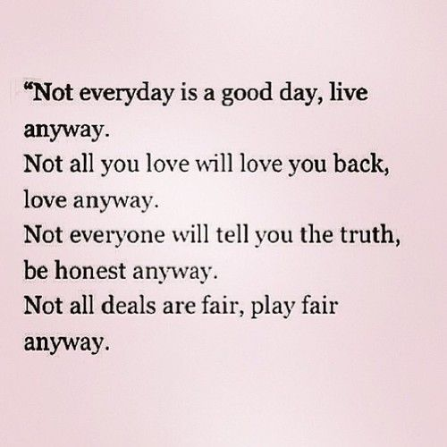 Quotes About Life Not All You Love Will Love You Back Love Anyway
