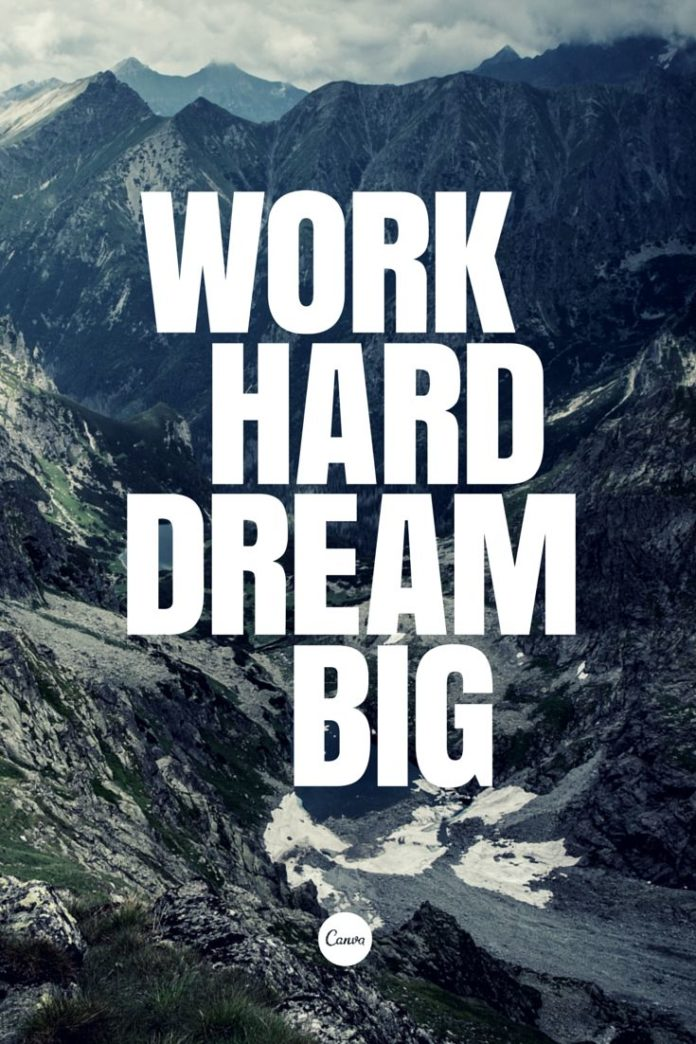 Quotes about Life : Work hard, dream big....