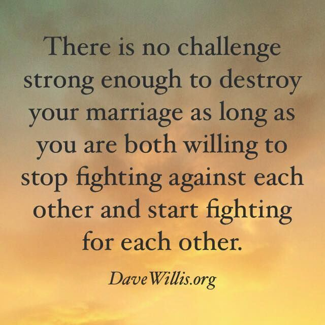 Quotes About Love Dave Willis Marriage Quote Fight For Each Other