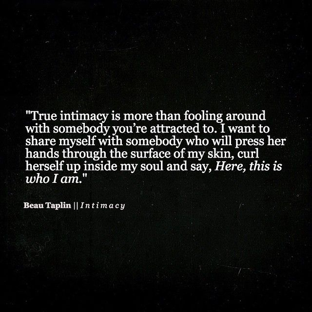"Quotes Myself Best Quotes About Soulmates  ""true Intimacy … I Want To Share Myself"
