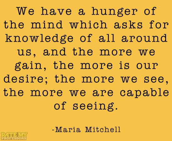 "Hunger Quotes Adorable Quotes About Wisdom  ""We Have A Hunger Of The Mind Which Asks For"