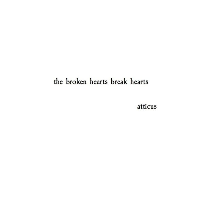 Quotes For Broken Hearts Endearing Top Quotes About Love  'broken Hearts' Atticus Poetry