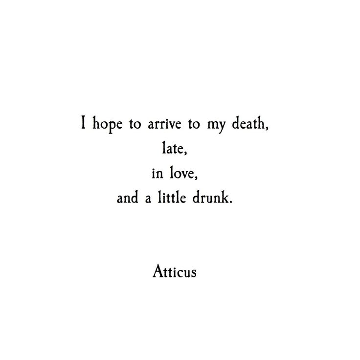 Quotes About Death And Love Stunning Top Quotes About Love  I Hope To Arrive To My Death Late In