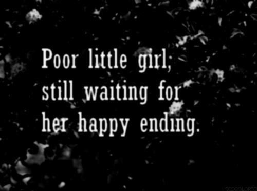 Love Quotes For Her: Poor little girl, still waiting for ...
