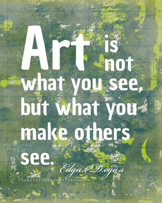 Art Quotes About Life Classy Quotes About Life  Art Quote Famous Artist Degas Typography.