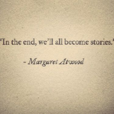 Quotes About Life In The End We Ll All Become Stories