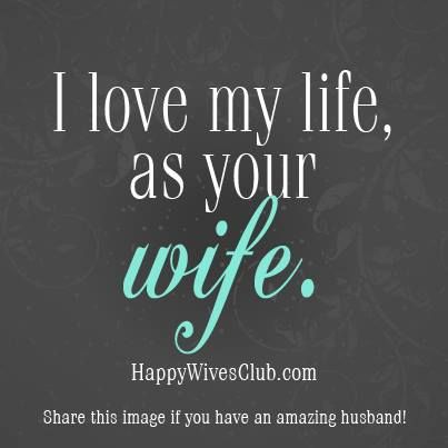 "Love Quotes For Your Wife Amusing Quotes About Love  ""i Love My Life As Your Wife.""…  Quotess"