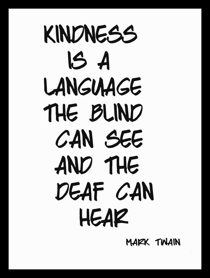 LIFE QUOTE : Kindness is a language the blind can see and ...