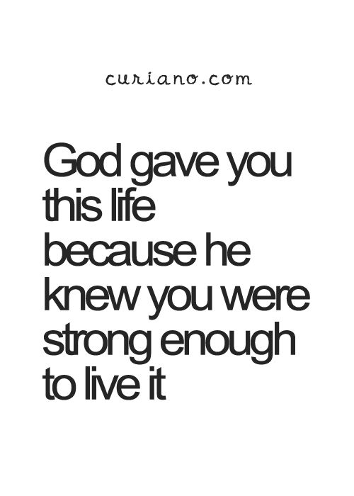 Best Quote About Life Gorgeous Quotes About Strength  Curiano Quotes Life  Quote Love Quotes