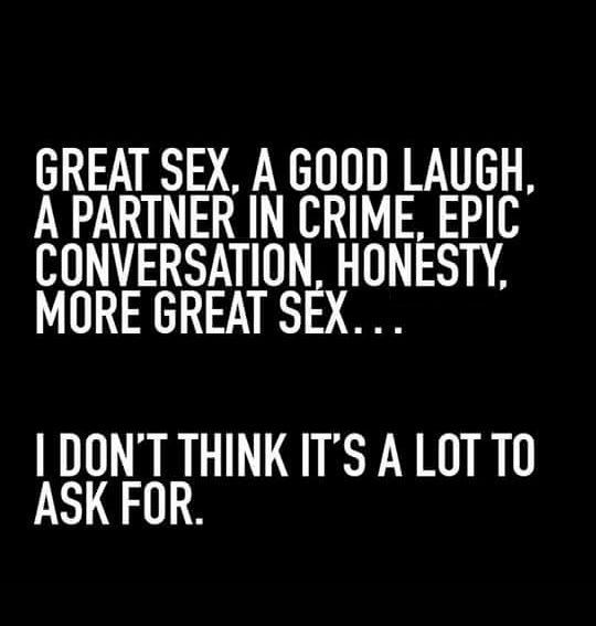 Life Style Quotes Great Sex A Good Laugh A Partner In