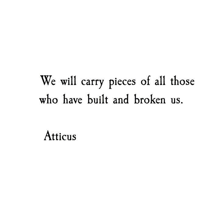 Life Style Quotes 'Pieces' Atticuspoetry Atticus Poetry Poem Custom Atticus Quotes