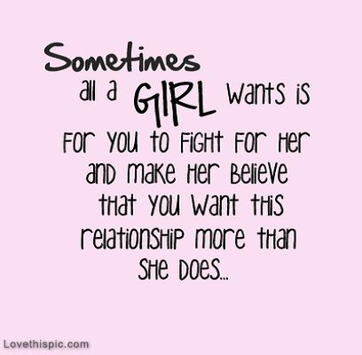 Fight For What You Love Quotes Extraordinary Love Quotes For Her A Girl Wants You To Fight For Her Pictures