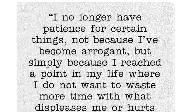 Strength Quotes I No Longer Have Patience For Certain Things Not