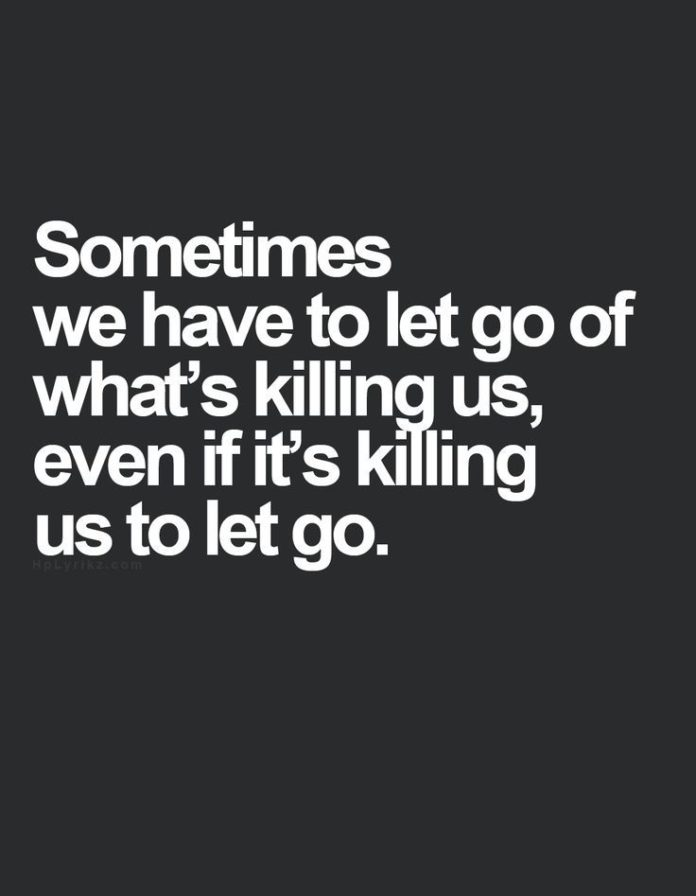 Strength Quotes : Sometimes We Have To Let Go Of What Is