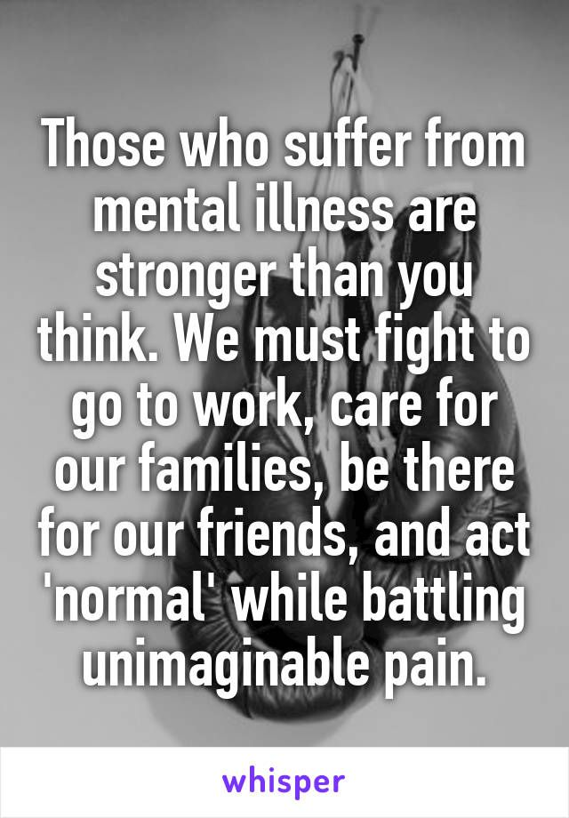 Strength Quotes Those Who Suffer From Mental Illness Are Stronger