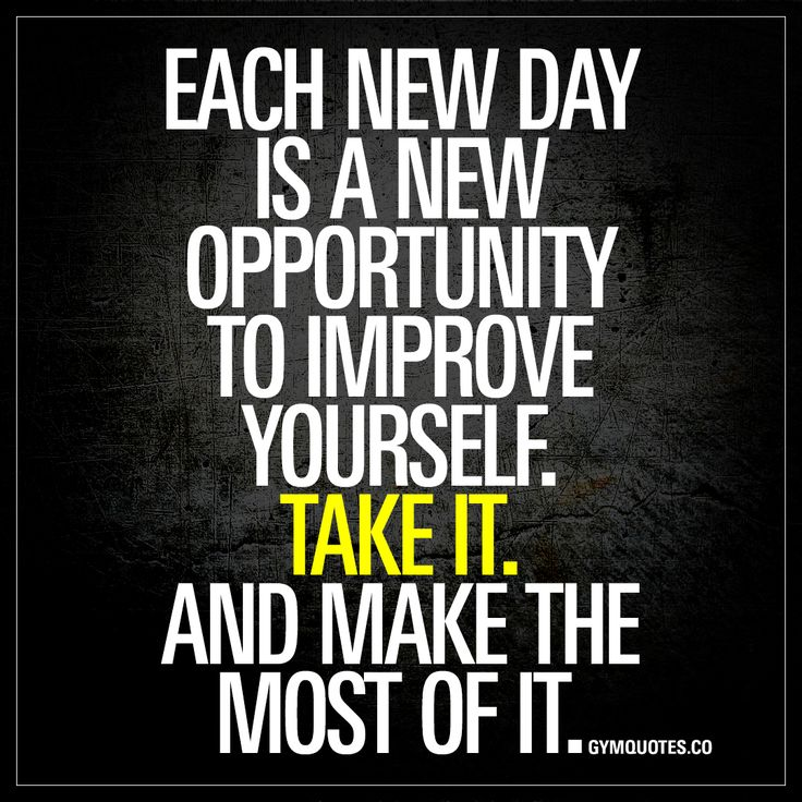 Work Quotes Each New Day Is A New Opportunity To Improve Yourself Mesmerizing Work Quotes Of The Day