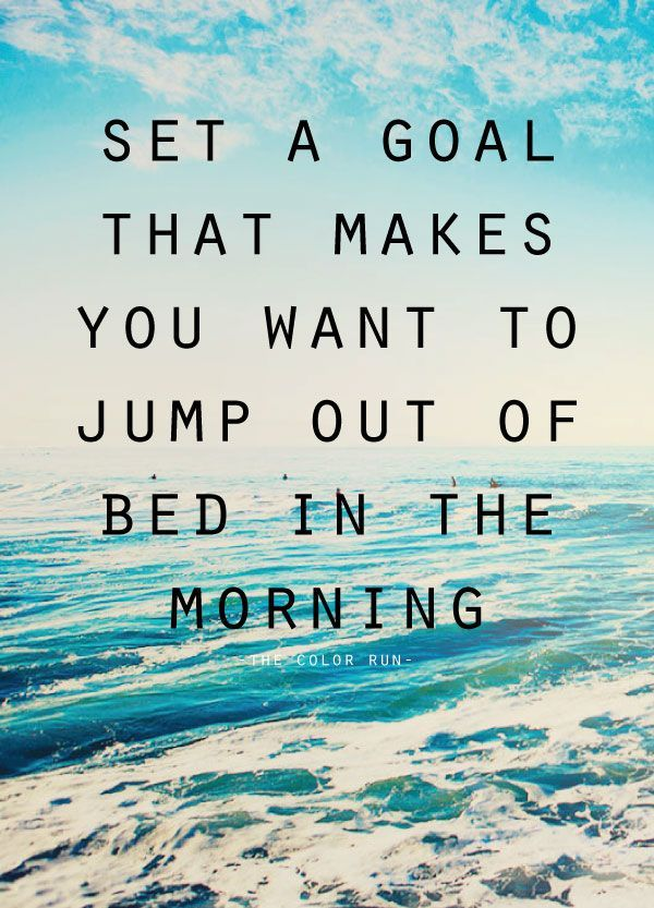 Work Quotes Goal Setting Quotes Set A Goal That Makes You Want To