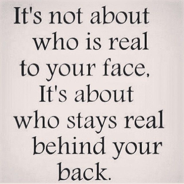 Work Quotes : Who stays real behind your back life quotes ...