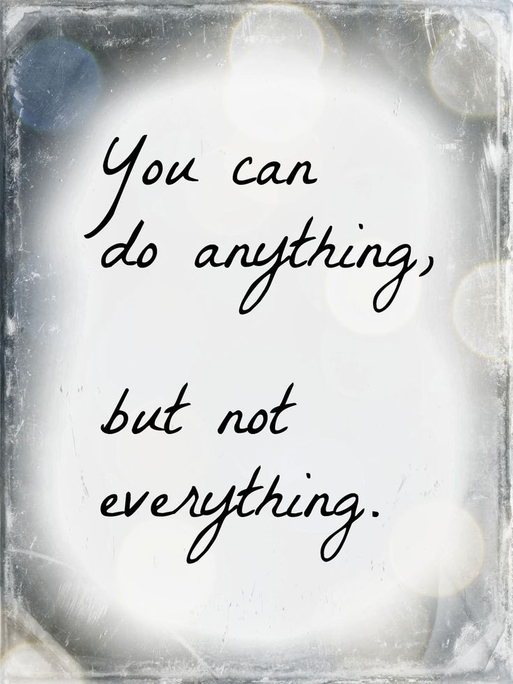 Work Quotes : You can do anything, but not everything