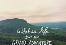 LIFE QUOTE : What Is Life But One Grand Adventure