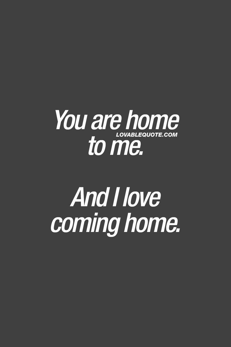 Love Quotes For Your Boyfriend Amusing Long Distance Love Quotes  You Are Home To Meand I Love Coming