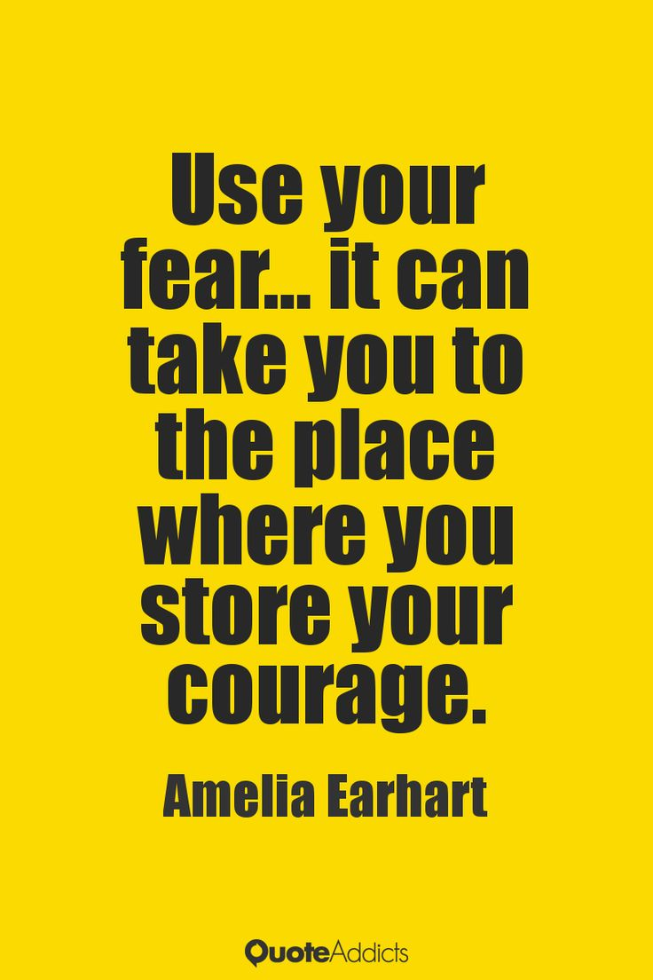 Fear Quotes Quotes About Strength  Use Your Fear… It Can Take You To The