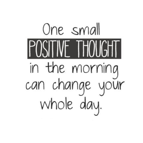 Small Life Quote Inspiration Life Quote  One Small Positive Thought In The Morning Can Change