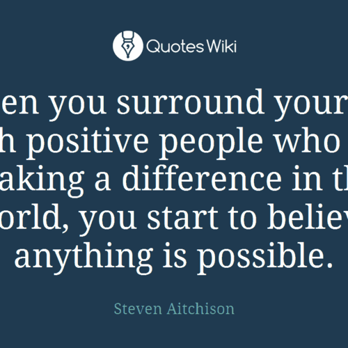 Love Quote When You Surround Yourself With Positive People