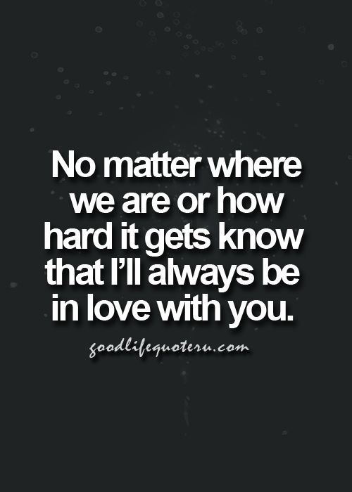 Love Quotes For Him Find More Life Quotes Quotes Love Quotes