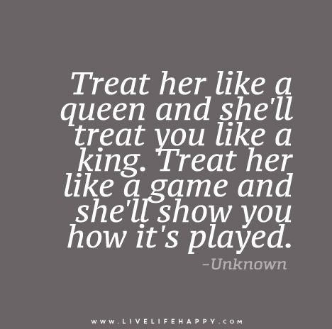 Love Quotes For Him My Man Treats Me Like A Queen Always He Is