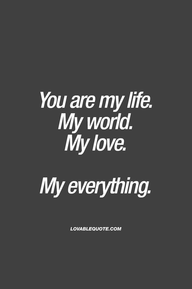 Lovable Quotes Love Quotes For Him  You Are My Lifemy Worldmy Lovemy
