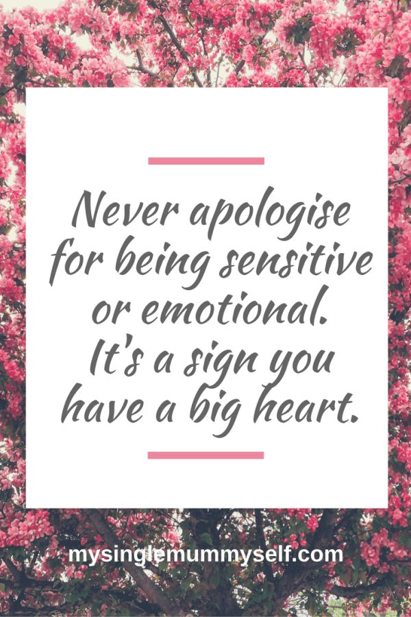 Positive Quotes For Women Never Apologise For Being Sensitive Or