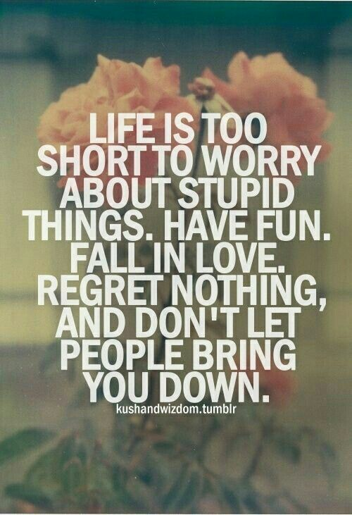 Quotes About Life Live Your Life To The Fullest And Don T Worry