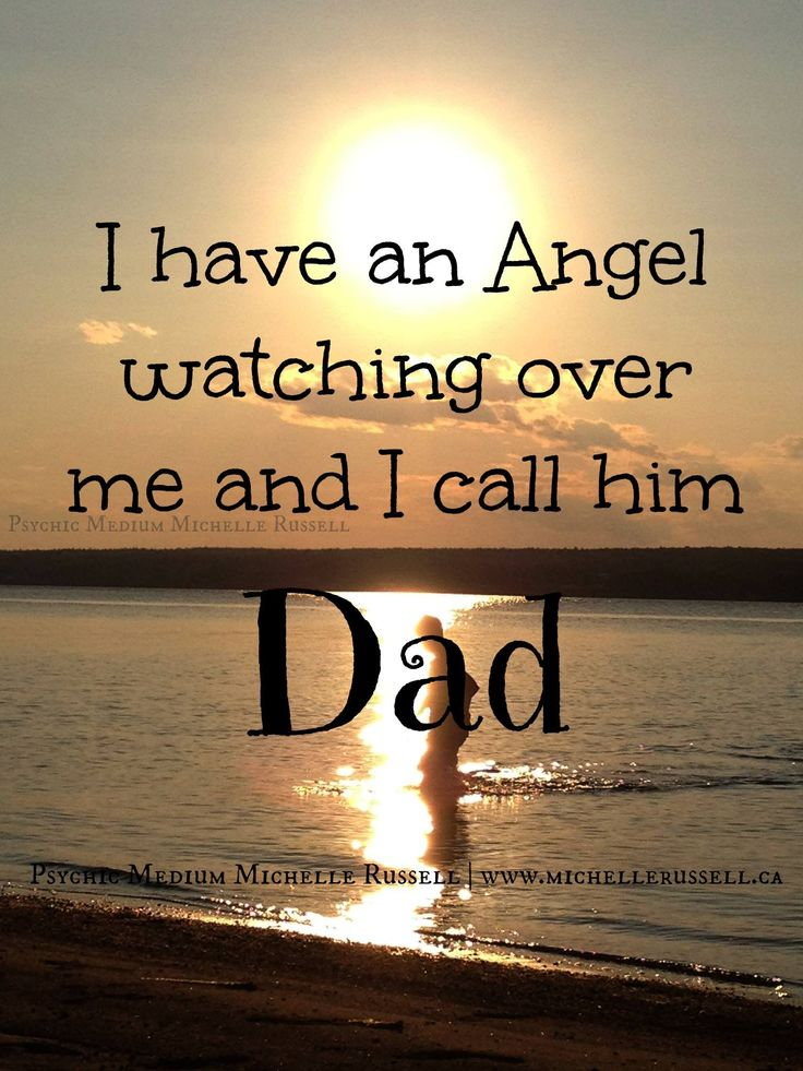 Quotes About Missing My Dad Is My Angel Watching Over Me