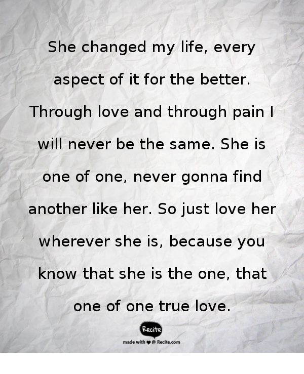 Love Quotes For Her She Changed My Life Every Aspect Of It For The New Love Of My Life Quotes For Her