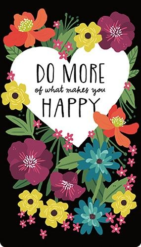 Positive Quotes : Do more of what makes you happy - Quotess ...