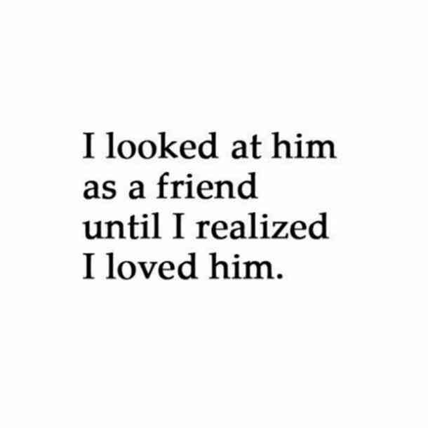 I Love U Friend Quotes: Quotes About Missing : I Looked At Him As A Friend Until I