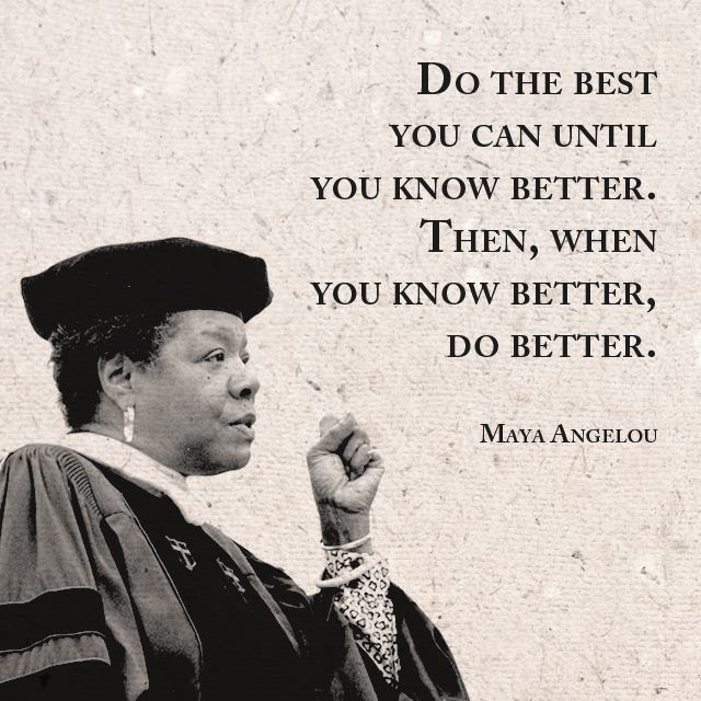 Maya Angelou Quote People Will For Get: Quotes About Success : Maya Angelou: Do The Best You Can