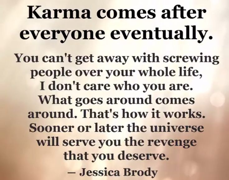 Moving On Quotes Her Horrible Life Is Her Karma Sorry You Ve